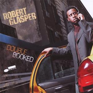 Robert Glasper/Double Booked